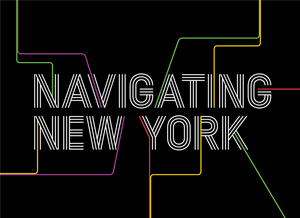 Through September 8, 2019 at the New York Transit Museum: <b>Navigating New York</b>