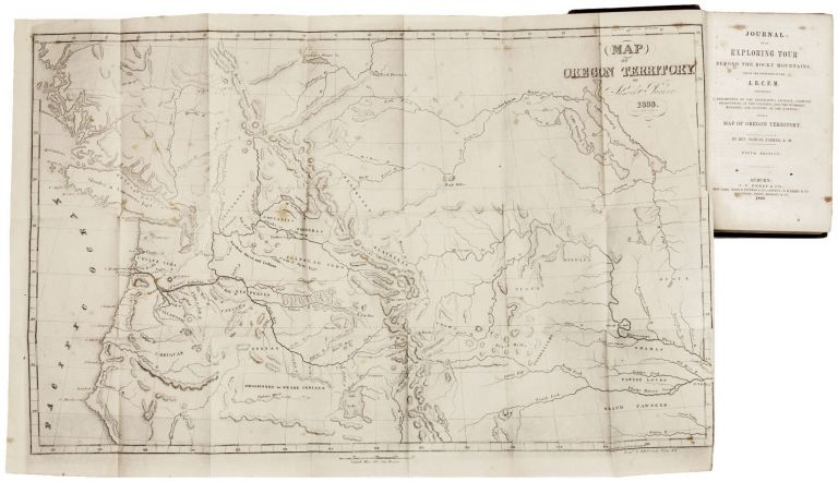 Journal Of An Exploring Tour Beyond The Rocky Mountains, Under the Direction Of The A. B. C. F. M…. Samuel Rev PARKER.