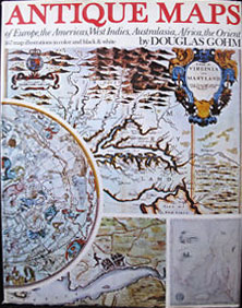 Antique Maps of Europe, the Americas, West Indies, Australasia, Africa, the Orient. Douglas Gohm.