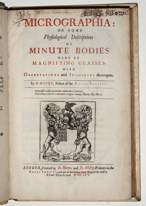 Micrographia: or some Physiological Descriptions of Minute Bodies made by Magnifying Glasses. With Observations and Inquiries thereupon. Robert HOOKE.