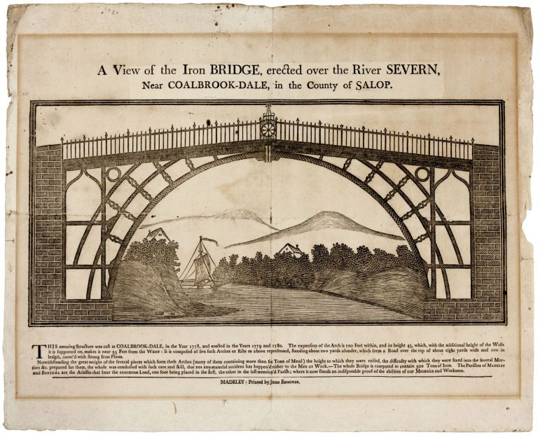 A View of the Iron Bridge, erected over the River Severn, Near Coalbrook-Dale, in the County of Salop
