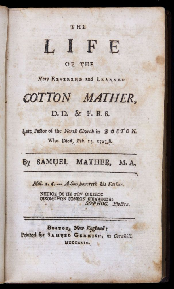 The Life of the Very Reverend & Learned Cotton Mather. Samuel MATHER.