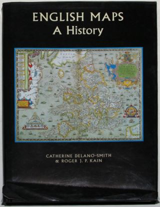 English Maps: A History. C. Delano-Smith, R. J. P. Kain.