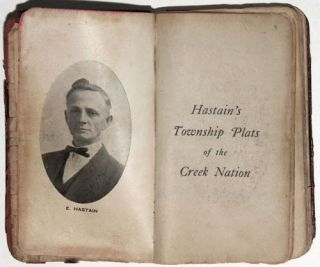 Hastain's Township Plats of the Creek Nation.