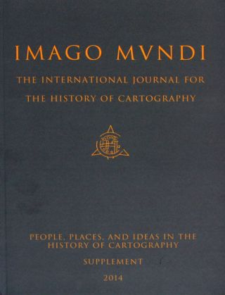 Imago Mundi The International Journal for the History of Cartography. Imago Mundi Ltd.