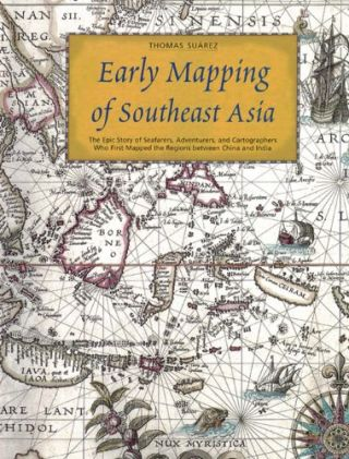 Early Mapping of Southeast Asia. Thomas Suarez.