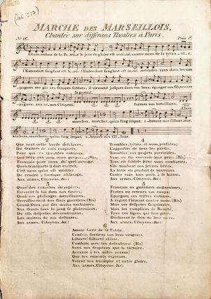 Marche des Marseillois, Chantée sur differans Theatres à Paris. The Marseilles March, Sung by the Marseillois going to Battle, by General Kellerman's Army, instead of Te Deum, as Ordered by the National Convention, & at the Different Theaters in Paris. Theme Catalogue of French Songs.