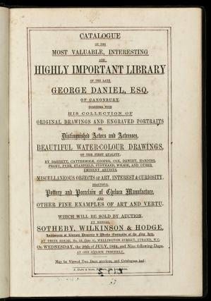 Catalogue of the Most Valuable, Interesting and Highly Important Library of the Late George Daniel, Esq…