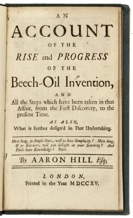 An account of the Rise and Progress of the Beech-Oil Invention, and all the Steps which have been taken in that Affair, from the First Discovery to the Present Time . . .