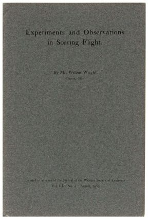 Experiments and observations in Soaring flight. By Mr. Wilbur Wright / Dayton Ohio/ Printed in advance of the Journal of the Western Society of Engineers / Vol. III No. 4 August 1903.
